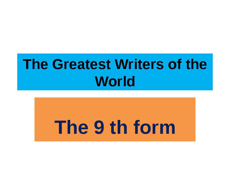 The Greatest Writers of the World