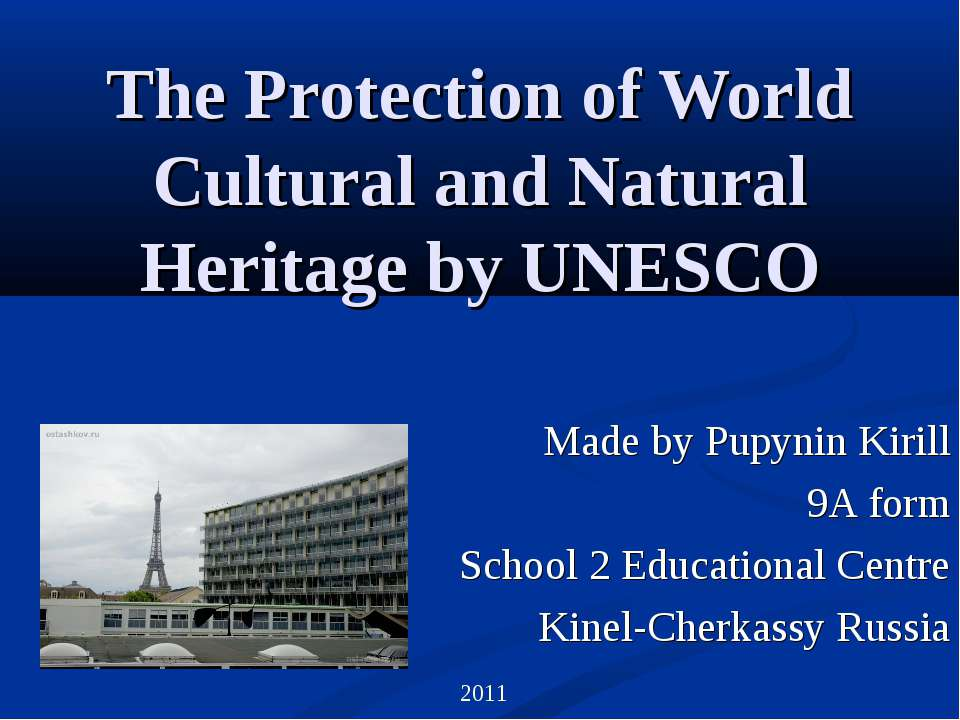 The Protection of World Cultural and Natural Heritage by UNESCO